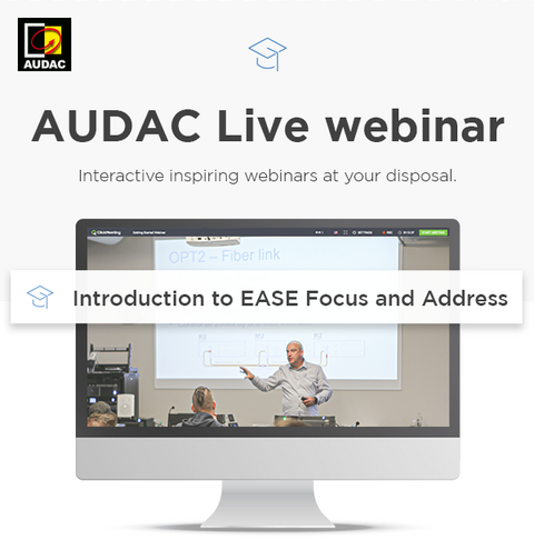 AUDAC-Live-Webinars-Introduction-EASE-Focus-Address.png